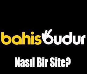 Bahisbudur Nasıl Bir Site