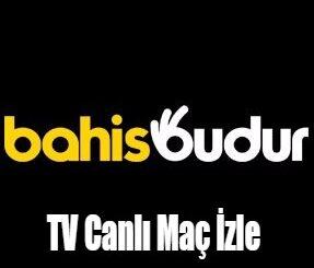 Bahisbudur TV Canlı Maç İzle